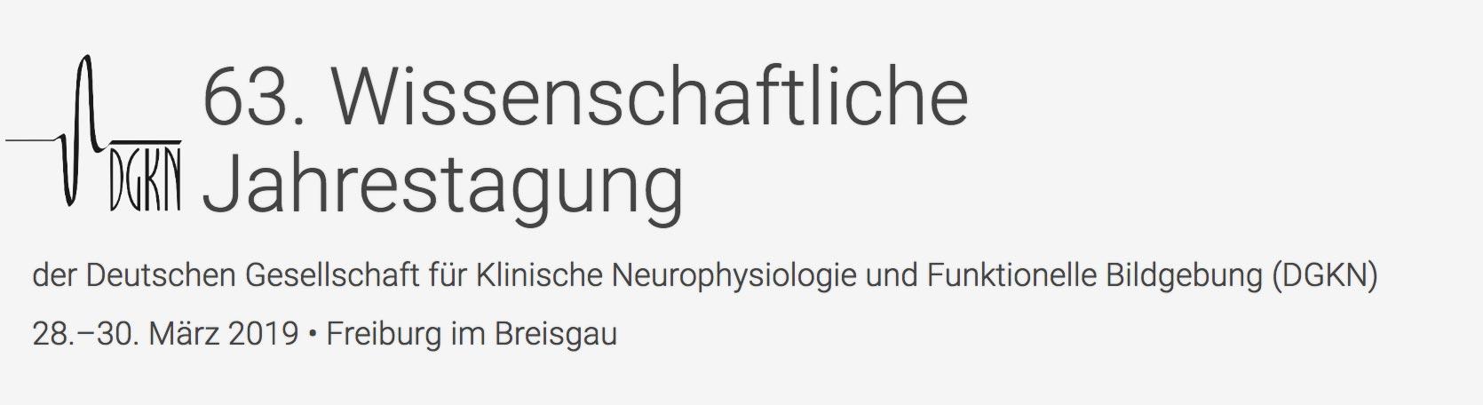 63. Jahrestagung der Dt. Gesellschaft für Klinische Neurophysiologie und funktionelle Bildgebung (DGKN), Freiburg (D)