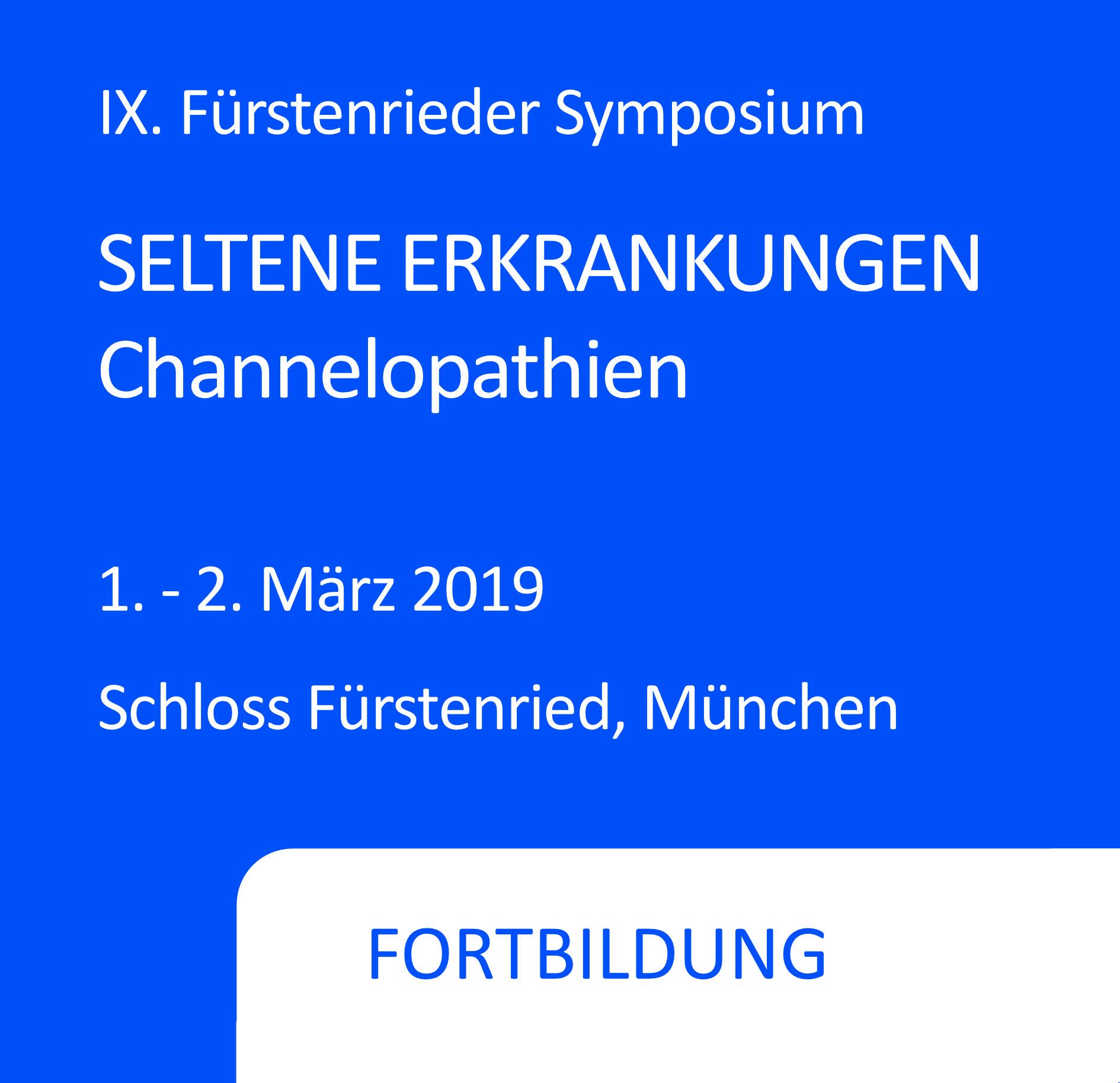 IX. Fürstenrieder Symposium: Seltene Erkrankungen - Channelopathien